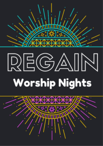 Regain worship nights